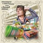 Money Can´t Buy My Cloud 9 - Cover