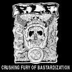 Crushing Fury Of Bastardization - Cover
