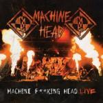 Machine Fucking Head Live - Cover
