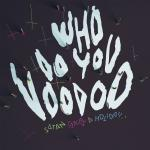 Who Do You Voodoo - Cover