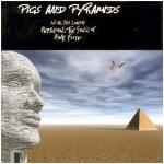 Pigs And Pyramids - A Tribute To Pink Floyd - Cover
