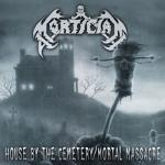 Cover - House By The Cemetary & Mortal Massacre (Re-Release)