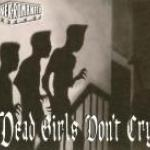 Dead Girls Don´t Cry - Cover