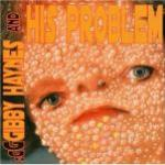 Gibby Haynes And His Problem - Cover