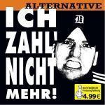 Ich zahl´ nicht mehr! (Alternative) - Cover
