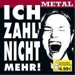 Ich zahl´ nicht mehr! (Metal) - Cover