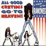 All Good Cretins Go To Heaven! - A Tribute To The Ramones - Cover