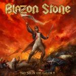 Blazon Stone - No Sign Of Glory