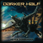 Darker Half - Never Surrender