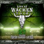 Cover - Live At Wacken 2016 - 27 Years Faster: Harder: Louder