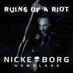 Nicke Borg Homeland - Ruins Of A Riot