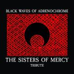Cover - Black Waves Of Adrenochrome - THE SISTERS OF MERCY Tribute