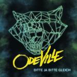 Odeville - Bitte Ja Bitte Gleich